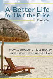 A Better Life For Half The Price - Tim Leffel